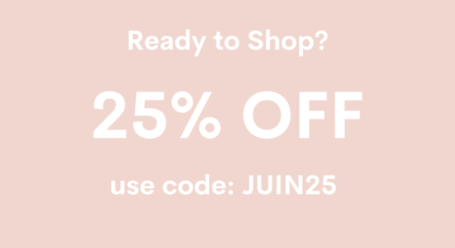 ready to shop? use code JUIN25